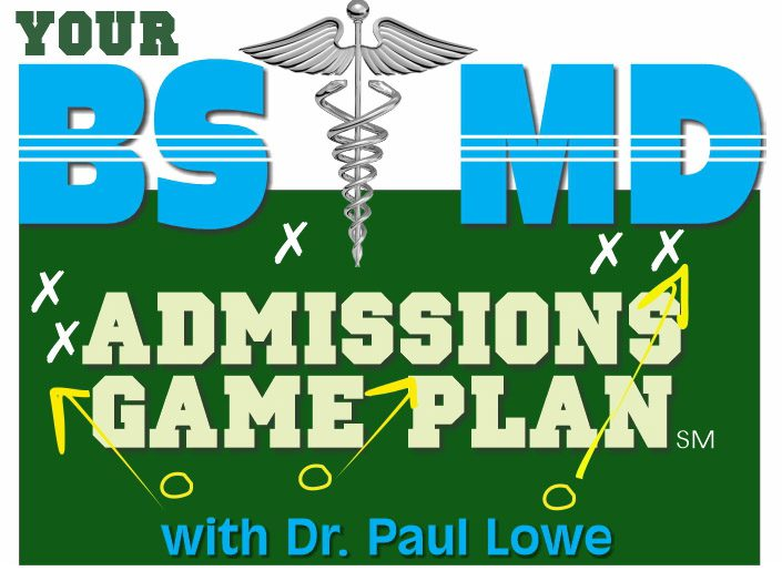 Your BS/MD Admissions Game Plan